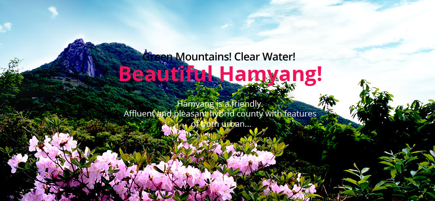 Green Mountains! Clear Water! Beautiful Hamyang! Hamyang is a friendly. Affluent and pleasant hybrid county with features of both urban...